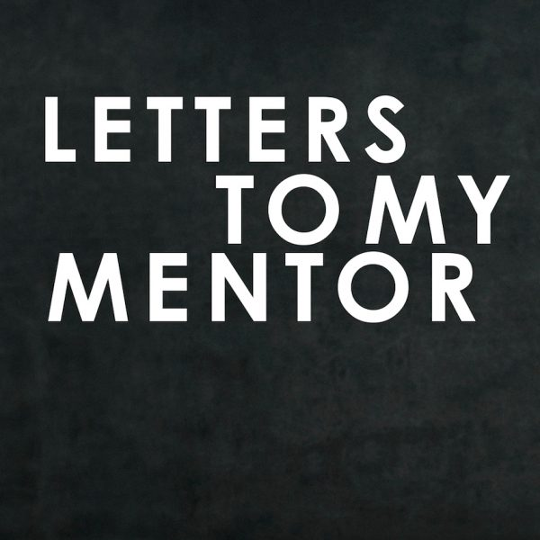 Introducing Letters To My Mentor